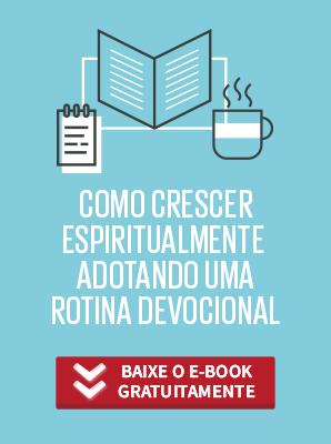 ebook como crescer espiritualmente adotando uma rotina devocional