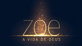 ZOE, a vida de Deus