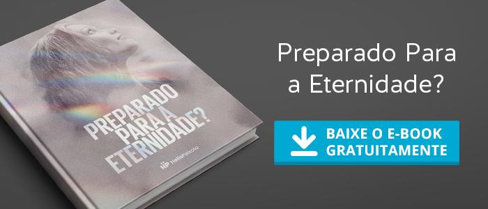 Ebook PreparadoParaAEternidade - Você está de olho na eternidade?