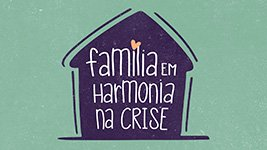 Família em harmonia na crise